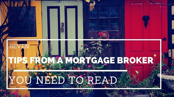 7 Insider Tips from a Mortgage Broker You Need to Read