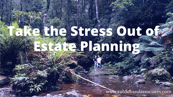 take the stress out of estate planning