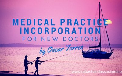 Medical Practice Incorporation Fundamentals for New Doctors