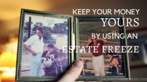 Estate freeze to protect your assets