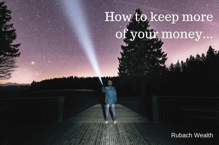 How to Keep more of your money Rubach Wealth