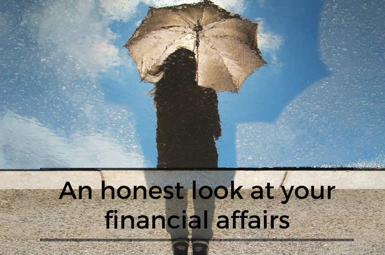 An honest look at your financial affairs